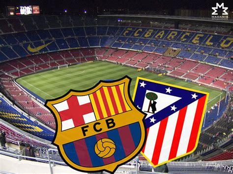 entradas atletico bar a la liga fc barcelona atl 233 tico de madrid villa es raig