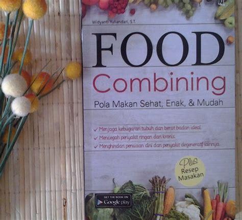 Buku Hidangan Makan Malam Sehat Enak food combining pola makan sehat enak dan mudah