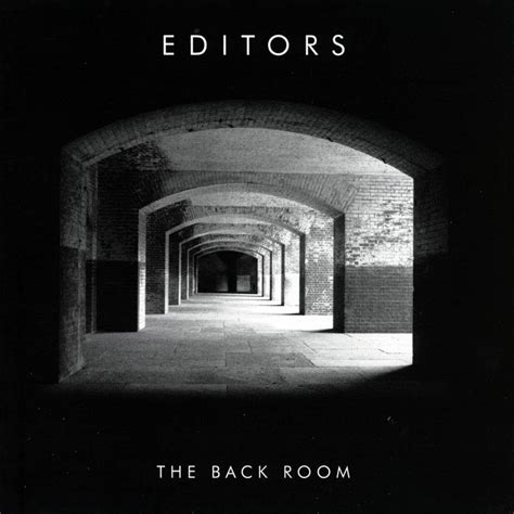Back Room by Editors The Back Room Lyrics And Tracklist Genius