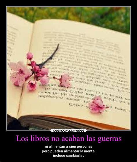 libro las guerras silenciosas los libros no acaban las guerras desmotivaciones