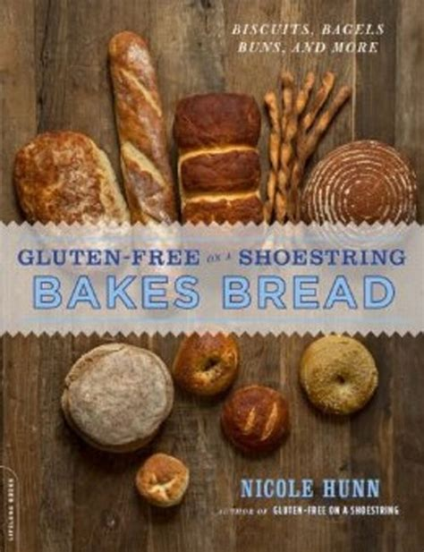 Pdf Gluten Free Shoestring Recipes Cheap by Gluten Free On A Shoestring Bakes Bread Cookbook Review