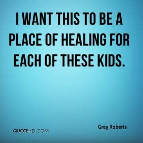 A Place Of Healing For Each Quotes Page 1 Quotehd