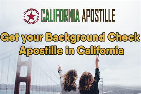 Apostilled Criminal Background Check The Fastest Way To Get Your Background Check Apostilled In California
