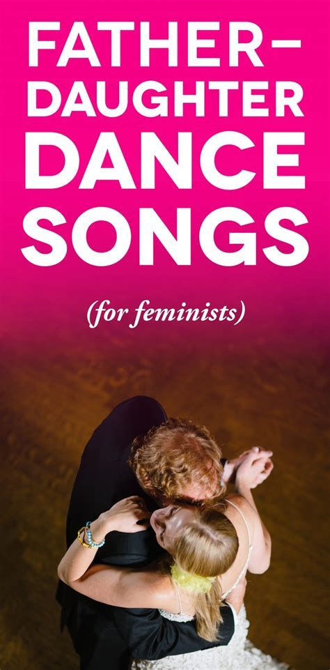 Father Daughter Dance Songs (For Feminists)   A Practical