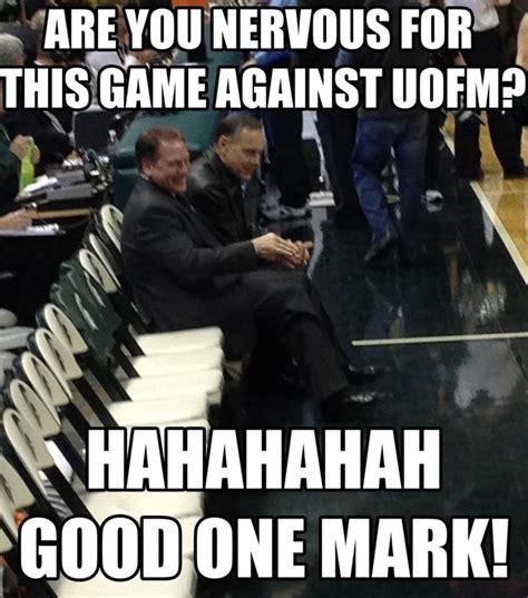 Michigan State Memes - tom izzo and mark dantonio 2 of my heroes www
