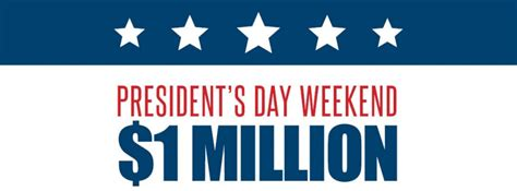 presidents weekend president s day weekend 1 million dollar sweepstakes