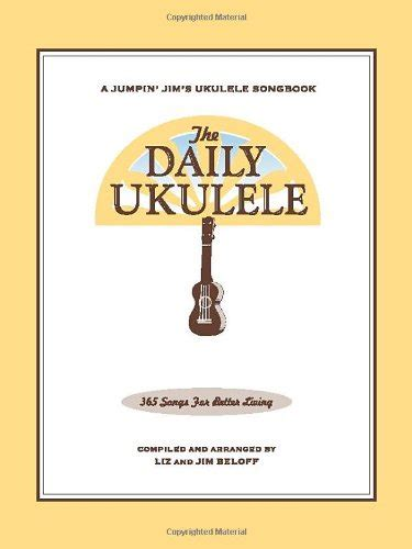 the daily ukulele 365 songs for better living jumpin jim s ukulele songbooks books libro the daily ukulele 365 songs for better living di