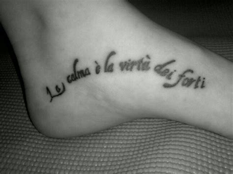 italian quote tattoos italian quote foot quot la calma e la vvirtu dei forti
