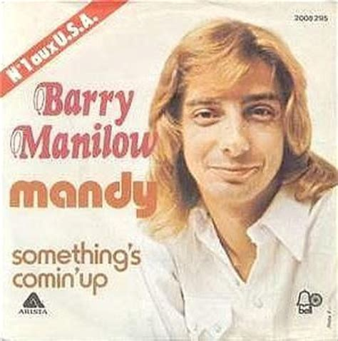 barry manilow oh mandy i m talking about barry manilow here people