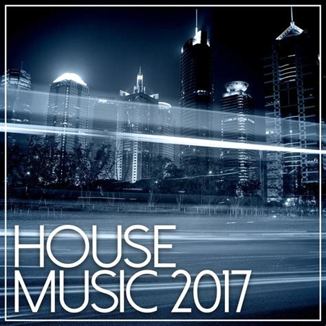 house music artists various artists house music 2017 on traxsource