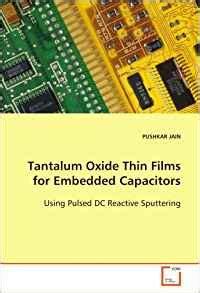 tantalum oxide capacitor tantalum oxide thin for embedded capacitors using pulsed dc reactive sputtering pushkar