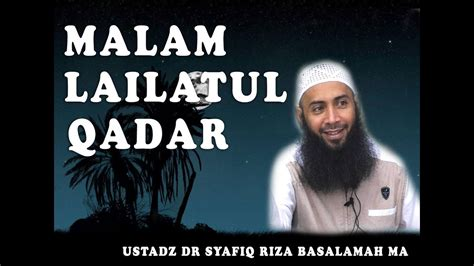 Dr Malam Kajian Ustadz Dr Syafiq Riza Basalamah Malam Lailatul