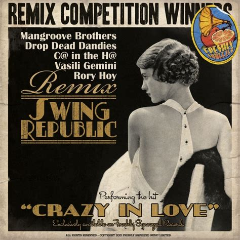 Crazy In Love Remixes By Swing Republic Feat Karina