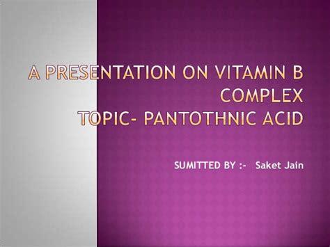 A Presentation On Pantothenic Acid Or B5 Ppt Of Acid