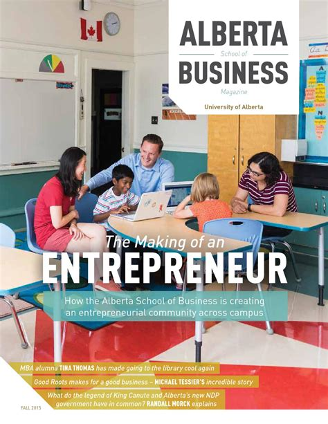 Alberta Business School Mba by Alberta School Of Business Magazine Fall 2015 By Alberta