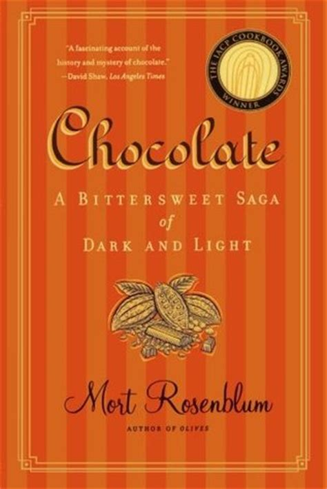 bittersweet books chocolate a bittersweet saga of and light by mort