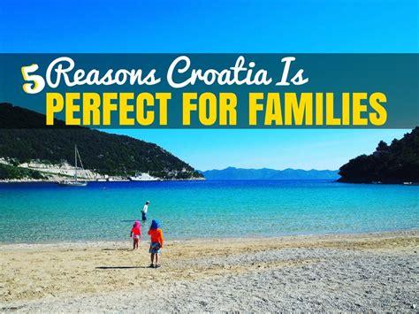 5 reasons why croatia is for families croatia
