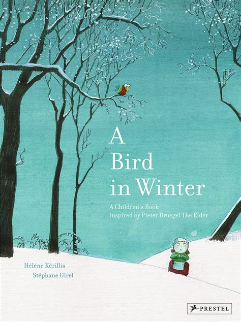 winter birds books h 233 l 232 ne k 233 rillis a bird in winter prestel publishing