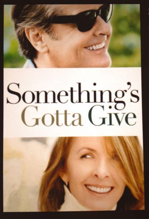 something s gotta give something s gotta give random cinema reel thoughts