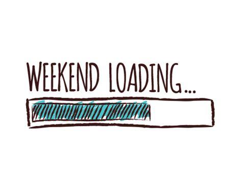 weekend loading soon free enjoy the weekend ecards greeting cards 123 greetings