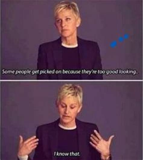 Ellen Degeneres Meme - 1000 images about ellen is bae on pinterest celebrity