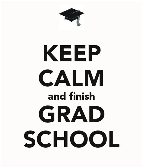 Grad School Mba by Keep Calm And Finish Grad School Pt School