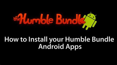 humble bundle android app how to install your humble bundle android apps