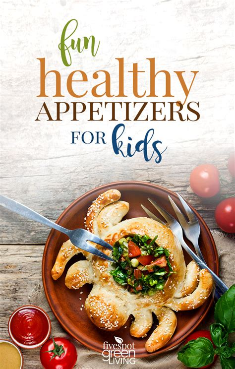 kid friendly italian appetizers 20 healthy appetizers for five spot green