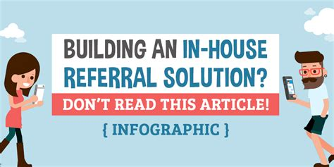 building an in house referral solution don t read this