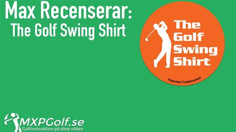 golf swing shirt review max recenserar the golf swing shirt youtube