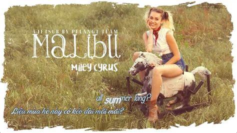 miley cyrus malibu lyrics metrolyrics vietsub lyrics malibu miley cyrus