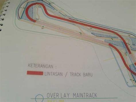 layout renovasi sirkuit sentul intip master plan motogp indonesia 2017 sirkuit sentul