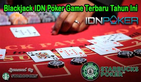 blackjack idn poker game terbaru   server idnplay terbaik