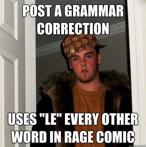 Grammar Correction Meme - post a grammar correction uses quot le quot every other word in