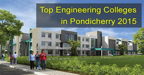 Pondicherry Mba Admission 2017 by Top Engineering Colleges In Pondicherry 2015