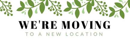 Moving To We Re Moving To A New Location Olivu 426