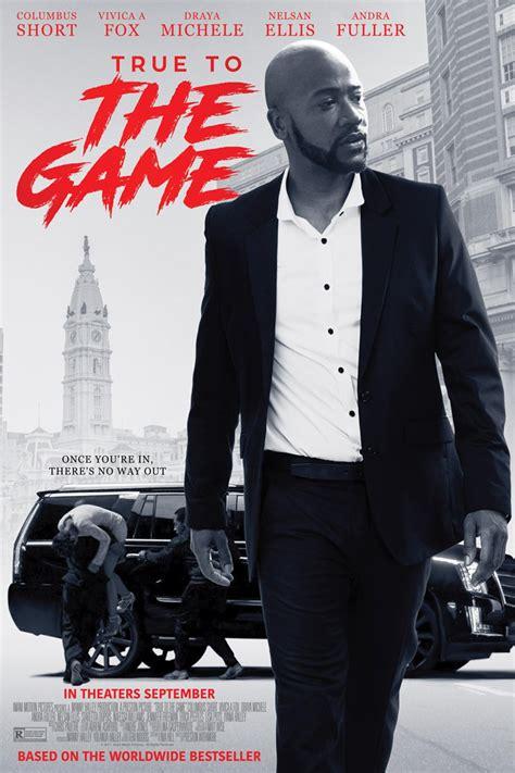 film 2017 game true to the game 2017 movies film cine com