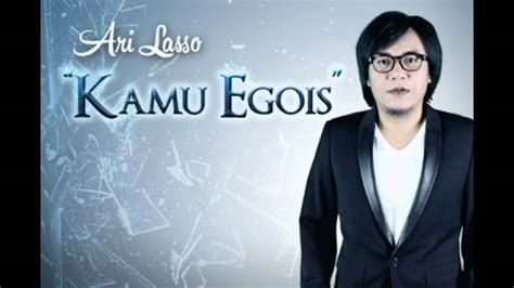 download mp3 gratis ari lasso egois ari lasso kamu egois single youtube