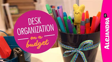 organizing a small house on a budget desk organization on a budget part 2 of 4 dollar store