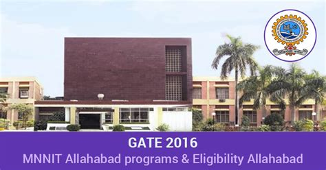 Mnnitallahabad Mba Eligibility by Mnnit Allahabad Programs Eligibility For Gate 2016