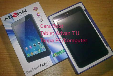 Komputer Tablet Advan cara root tablet advan t1j tanpa pc arahmath cell