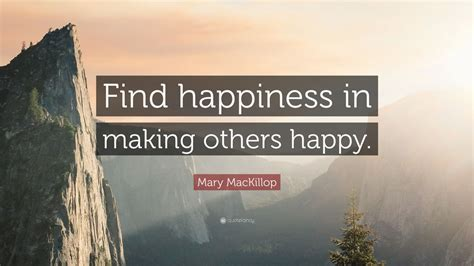 mary mackillop quote find happiness  making  happy  wallpapers quotefancy