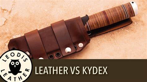 leather kydex sheath leather vs kydex for knife sheaths