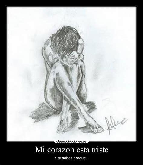 Imagenes De Triste Porque Mi Amor Esta Malita | mi corazon esta triste desmotivaciones