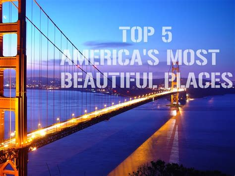 the most beautiful place in america the most beautiful places in america my web value