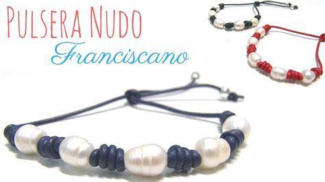 nudo franciscano corredizo como hacer una pulsera nudo franciscano con perlas de agua