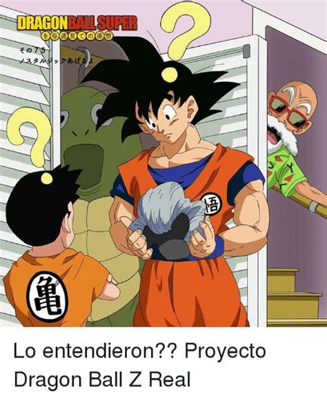 Dragon Ball Z Meme - dragon lo entendieron proyecto dragon ball z real meme on sizzle