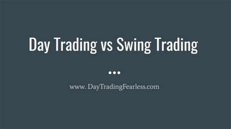 Day Trading Vs Swing Trading Daytradingfearless