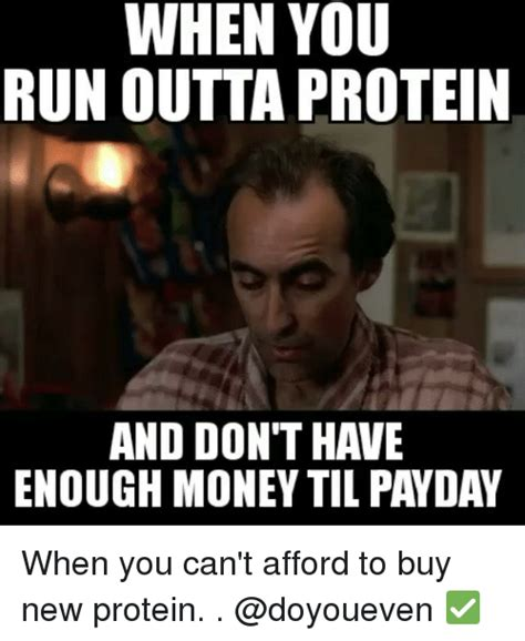 don t have enough money to replace your kitchen cabinets when you run outta protein and don t have enough money til