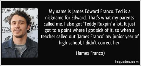 and edward whats my name my name is edward franco ted is a nickname for